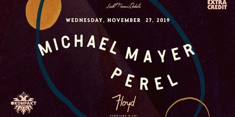Michael Mayer + Perel by Link Miami Rebels & EC tickets