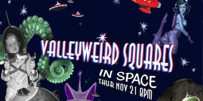 ValleyWeird Squares Goes to Space