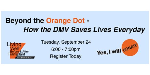 Beyond the Orange Donor Dot-How the DMV Saves Lives Everyday