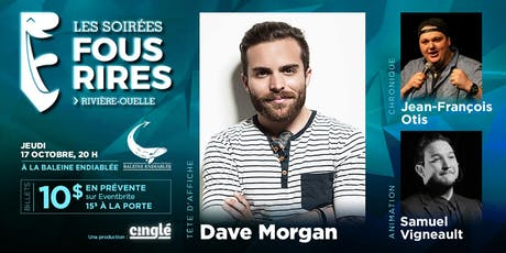 Dave Morgan à la Baleine Endiablée - Les Soirées Fous Rires billets