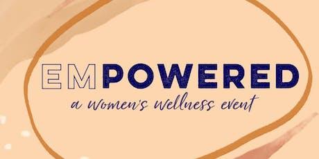 EmPowered: A Women's Wellness Event  tickets