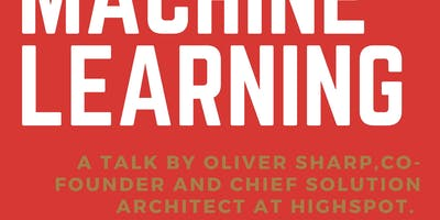 Building with Machine Learning - COE Tech Talk with Oliver Sharp