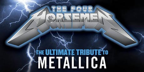 The Four Horsemen – The Ultimate Tribute to Metallica tickets