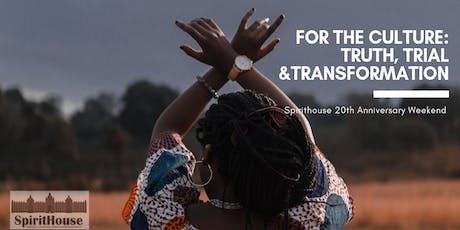 FOR THE CULTURE: TRUTH, TRIAL, & TRANSFORMATION  tickets