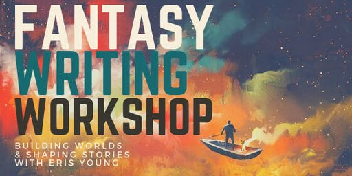 Fantasy Writing Workshop with Eris Young
