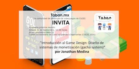 Reunión Comunidad Taban, UDG Introducción al Game Design: Diseño de  sistemas de monetización (gacha system) boletos