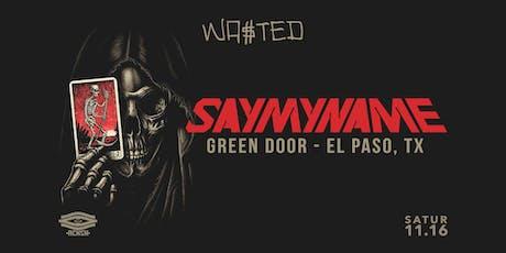 SAYMYNAME x EL PASO tickets