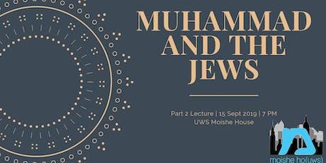 Muhammad & The Jews tickets