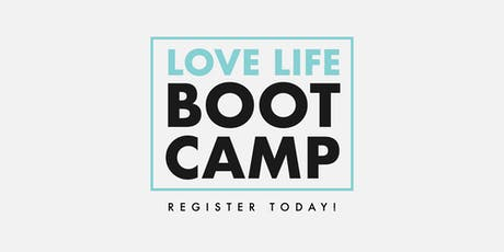 LOVE LIFE Boot Camp tickets