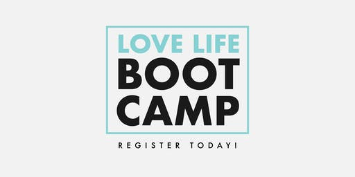 LOVE LIFE Boot Camp