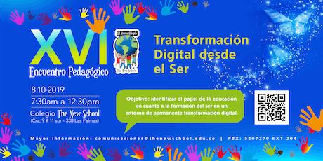 XVI Encuentro Pedagógico: Transformación Digital desde el Ser tickets