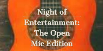 Night of Entertainment: The Open Mic Edition