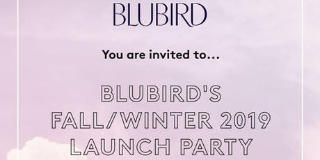 Blubird's Fall/Winter 2019 Launch Party tickets