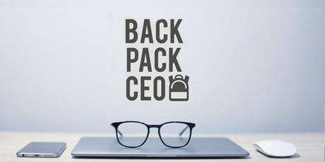 BACKPACK CEO - Starting A Location-Free Business tickets