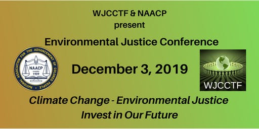 2019 WJCCTF ENVIRONMENTAL JUSTICE CONFERENCE