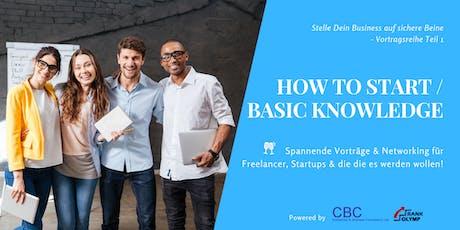 Stelle Dein Business auf sichere Beine! HOW TO START - BASIC KNOWLEDGE Tickets