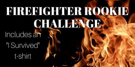 Firefighter Rookie Challenge - March 28, 2020