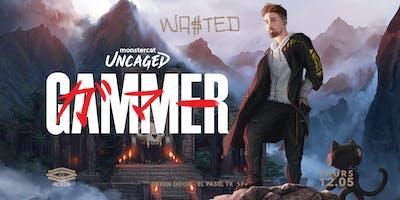 GAMMER - MONSTERCAT UNCAGED TOUR x EL PASO