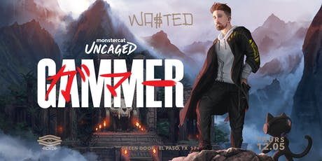 GAMMER - MONSTERCAT UNCAGED TOUR x EL PASO tickets