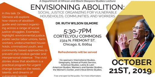 Lecture by RUTH WILSON GILMORE!  Envisioning Abolition: Social Justice Organizing for Vulnerable Households, Communities, and Workers