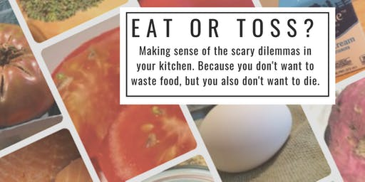 Should you eat or toss that food?