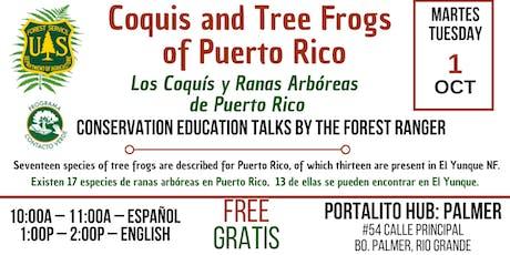 Coquis and Tree Frogs of PR /  Los Coquís y Ranas Arbóreas de PR tickets