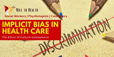 WEBINAR ETHICS Implicit Bias in Health Care - 6 CEs tickets