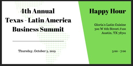 Fourth Annual Texas-Latin America Business Summit Happy Hour tickets