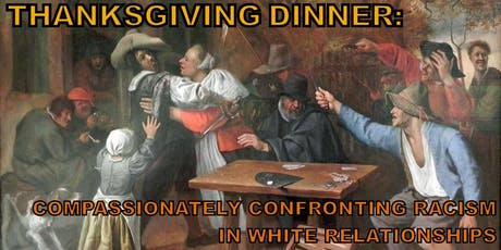 Thanksgiving Dinner: Challenging Racism in White Relationships tickets