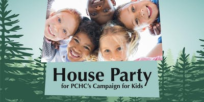 House Party for PCHC's Campaign for Kids