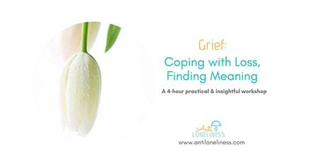 Grief: Coping with Loss, Finding Meaning tickets
