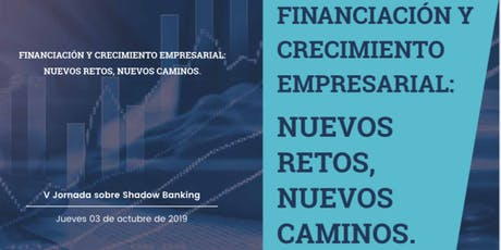 V Jornada sobre Shadow Banking: Financiación y crecimiento empresarial entradas