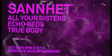 Sannhet, All Your Sisters, Echo Beds, True Body tickets