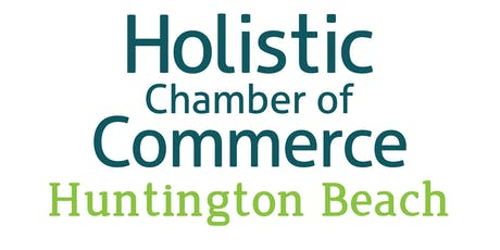 Huntington Beach Holistic Chamber of Commerce - Monthly Chapter Meeting tickets