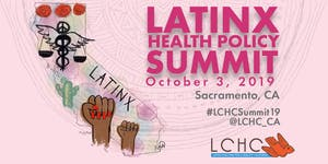 2019 Latinx Health Policy Summit (Sacramento)