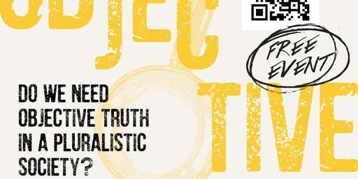Do we need objective truth in a pluralistic society?
