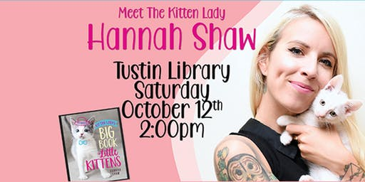 "Meet Hannah Shaw, author of ""Kitten Lady's Big Book of Little Kittens"""