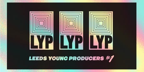 Leeds Young Producers #1 - Launch Event! tickets