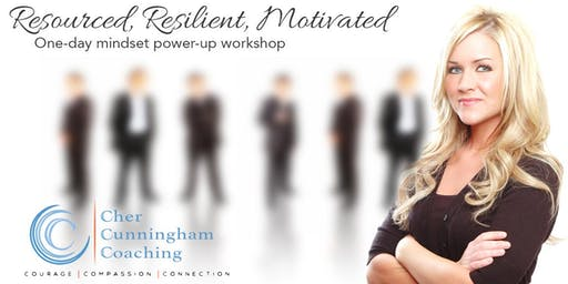 "Resourced, Resilient, Motivated - a ""Power-Full Woman"" Workshop"