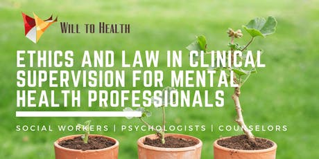 Ethics and Law in Clinical Supervision for Mental Health Professionals - 6 CEs tickets