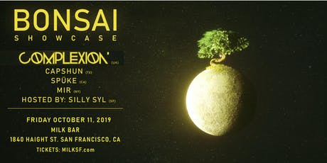 Bonsai Showcase feat. COMPLEXION tickets