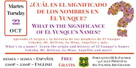 Significance of El Yunque's Names /  el significado de los nombres en EYNF tickets