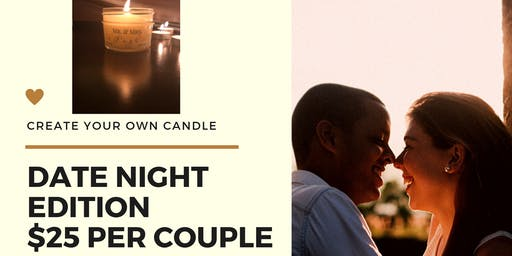 Create your own candle Date Night Edition