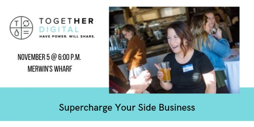 Together Digital Cleveland November Member + 1 Meetup: Supercharge Your Side Business