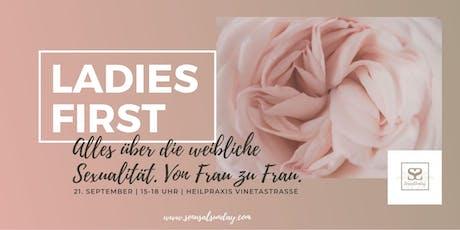 Ladies First - Alles über weibliche Sexualität. Von Frau zu Frau. Tickets