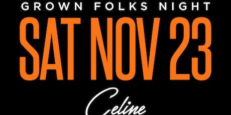 Grown Folks Night Classic Weekend Saturday November 23 @ Celine tickets