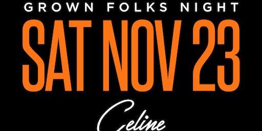 Grown Folks Night Classic Weekend Saturday November 23 @ Celine