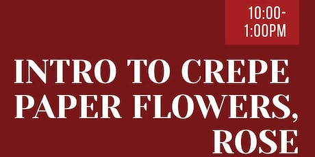 Intro to Crepe Paper Flowers Nov 30th @ The Compassion Factory tickets