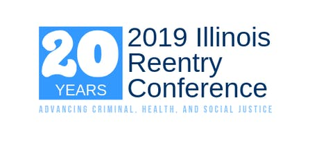 Illinois Reentry Conference: Advancing Criminal, Health, & Social Justice tickets