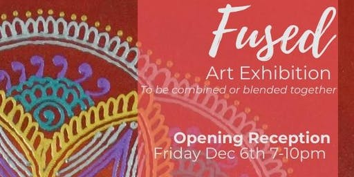 First Friday at the Factory - Fused Exhibition